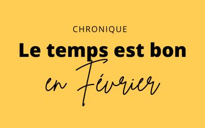 """""""Le Temps est bon"""" – Chronique"""