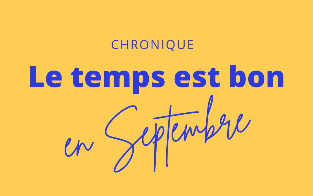 «Le Temps est bon» – Chronique